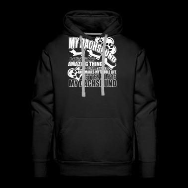 My Dachshund Does This Amazing Thing T Shirt - Men's Premium Hoodie