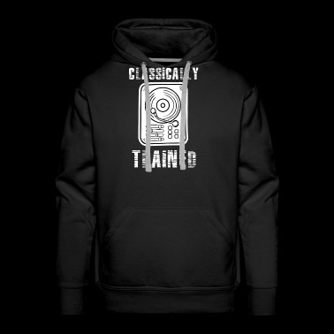 Classically Trained DJ Shirt, Vinyl Record Shirt, Vintage Record Shirt, DJ Shirt, Record Collect T S - Men's Premium Hoodie