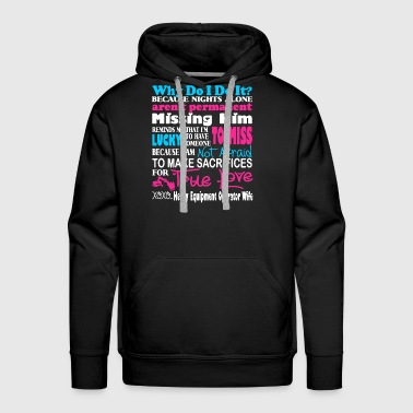 Heavy Equipment Operator Wife Shirt - Men's Premium Hoodie