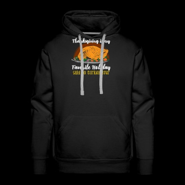 Funny thanksgiving turkey tshirt - Men's Premium Hoodie