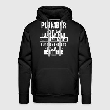 Plumber - Plumbing - Highly Motivated (Gift) - Men's Premium Hoodie