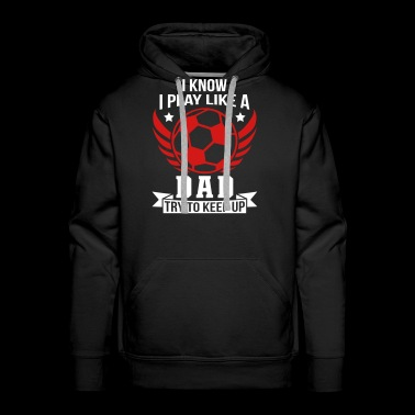 Play Like Dad Football - Men's Premium Hoodie