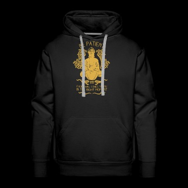 Be Patient Buddha Shirt - Men's Premium Hoodie