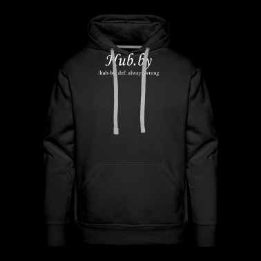 Hubby Always Wrong - Men's Premium Hoodie