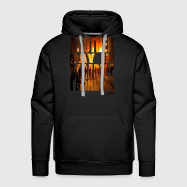 ANOTHER DAY IN PARADISE - Men's Premium Hoodie