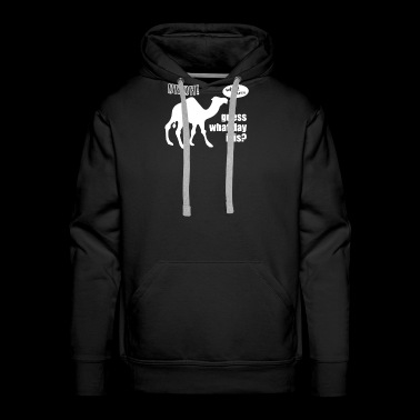 Guess What Day It Is Hump Day Camel - Men's Premium Hoodie
