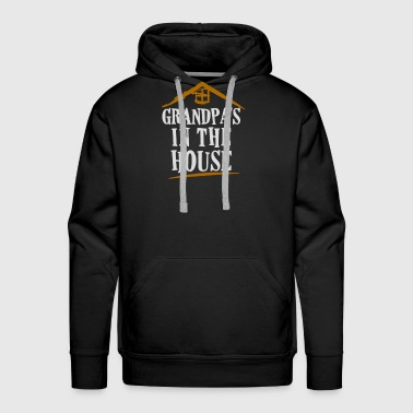 Grandpa s In The House Funny T shirt - Men's Premium Hoodie