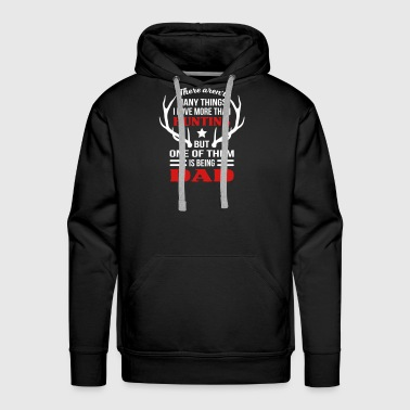 Love Hunting Is Being Dad - Men's Premium Hoodie