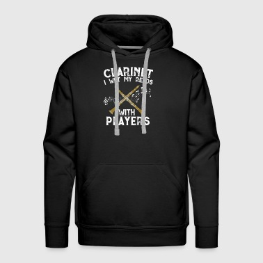 Clarinet I wet my Reeds with Players - Men's Premium Hoodie