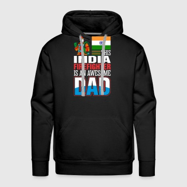 This India Firefighter is An Awesome Dad - Men's Premium Hoodie