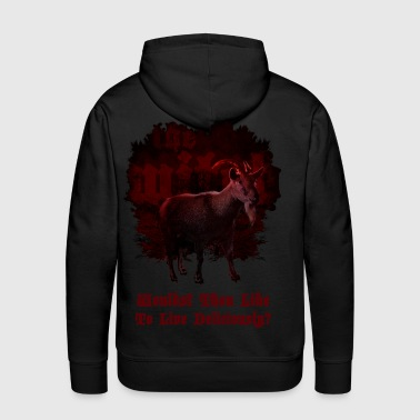Wouldst Thou Like to Live Deliciously? - Men's Premium Hoodie