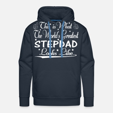 Stepdad World's Greatest Stepdad... - Men's Premium Hoodie