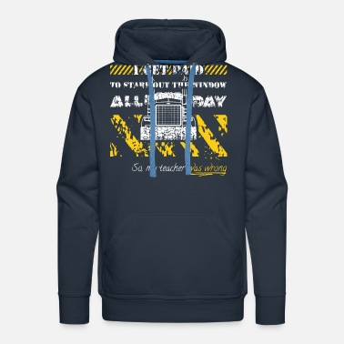 Truck Truck Driverr Stare Out The Window All Day - Men's Premium Hoodie