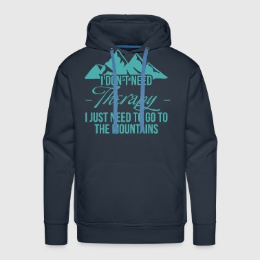 I don't neet therapy.  - Men's Premium Hoodie