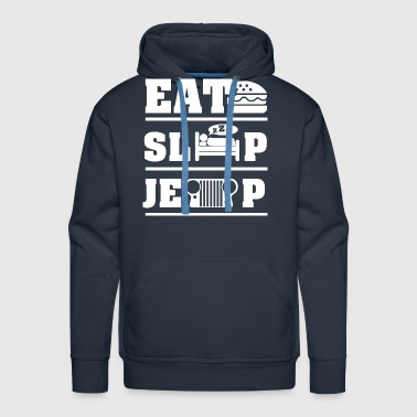 Eat, sleep, jeep Shirt - Men's Premium Hoodie