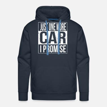 Just Just One More Car I Promise - Men's Premium Hoodie