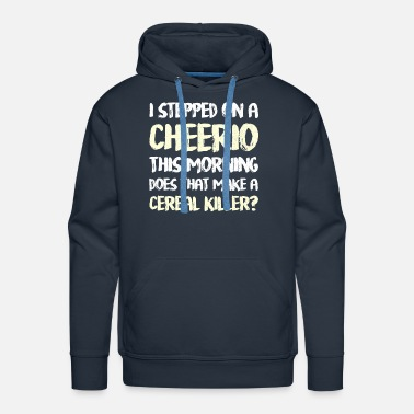 Fast Food Stepped on a Cheerio Funny Food Eating Gift - Men's Premium Hoodie