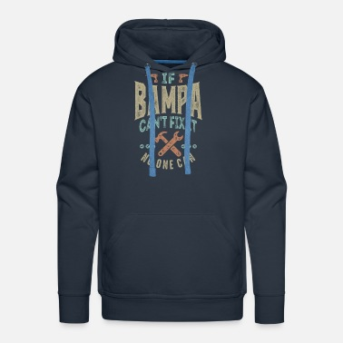 Pepe If Bampa Can't Fix It - Men's Premium Hoodie