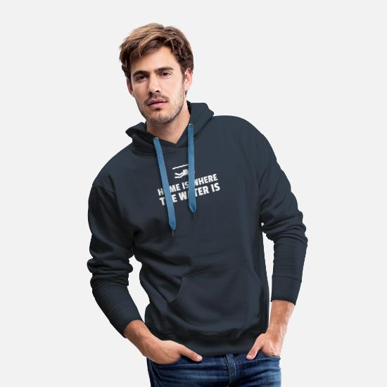 Diving Hoodies & Sweatshirts - Home Is Where The Water Is - Men's Premium Hoodie navy