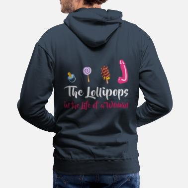 Macho The Lollipops In The Life Of A Woman - Men's Premium Hoodie