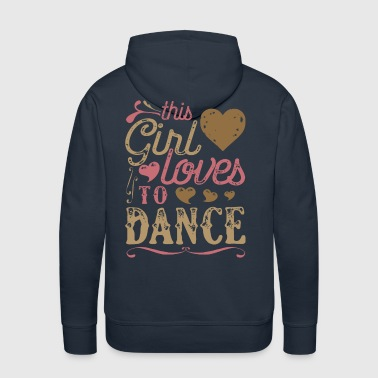 This Girl Loves To Dance Dancing - Men's Premium Hoodie