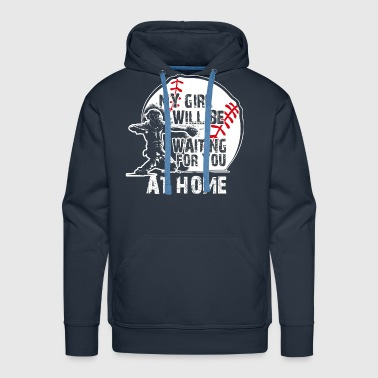 My Girl Will Be Waiting For You AT HOME - Men's Premium Hoodie