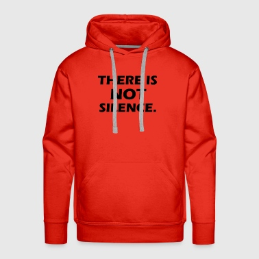 Silence there is not silence - Men's Premium Hoodie