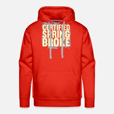 Break Dance Certified Spring Break - Men's Premium Hoodie