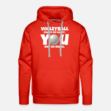 Volleyball Setter Volleyball makes me happy you not so much - Men's Premium Hoodie