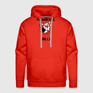 Wreck The Wrecking Balls - Men's Premium Hoodie