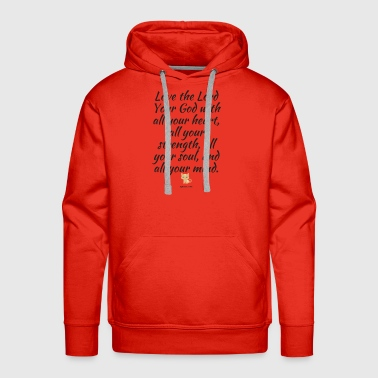 New Testament Love the Lord Your God - Men's Premium Hoodie