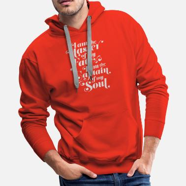 Master I am the master of my fate iam the captain of soul - Men's Premium Hoodie