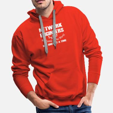 Networking Network engineers We connect the world - Men's Premium Hoodie