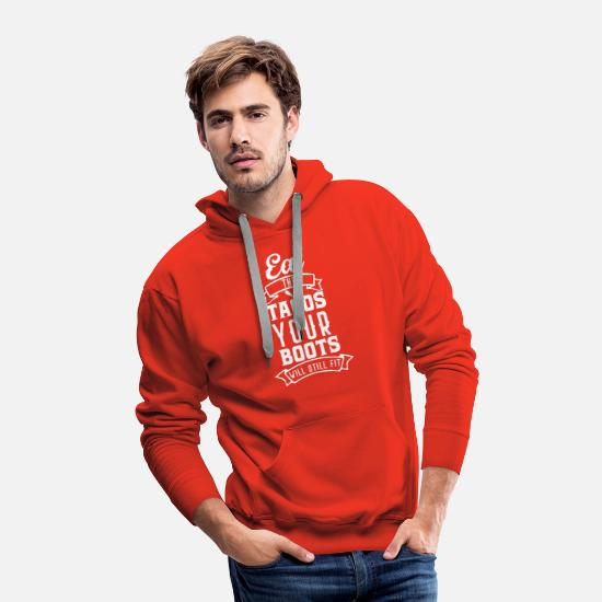 Taco Hoodies & Sweatshirts - Boots Eat the Tacos Your Boots Will Still Fit - Men's Premium Hoodie red