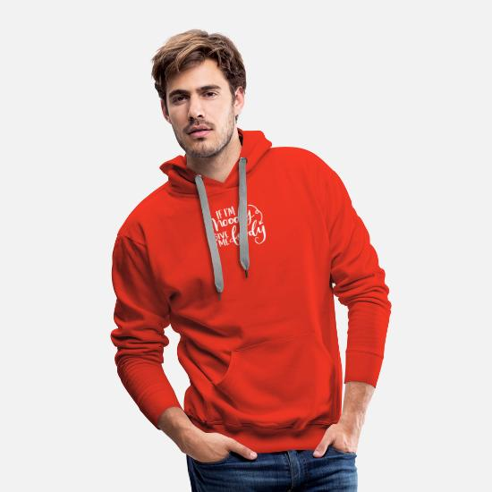 Funny Hoodies & Sweatshirts - Quotes If I'm Moody Give Me Foody - Men's Premium Hoodie red
