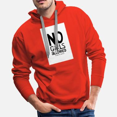 Not Allowed No Girls Allowed Nursery Kids Poster for Boys - Men's Premium Hoodie