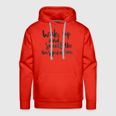 WAKE UP AND SMELL INSPIRATION - Men's Premium Hoodie