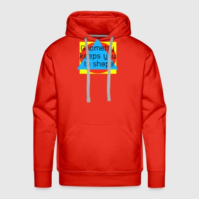 Geometry Keeps You In Shape - Men's Premium Hoodie