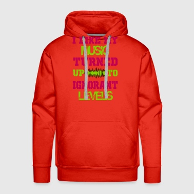 i like my music turned up to levels - Men's Premium Hoodie