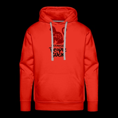 Cats, because people suck! - Men's Premium Hoodie