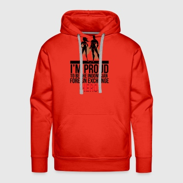 PROUD TO BE INDONESIAN FOREIGN EXCHANGE - Men's Premium Hoodie