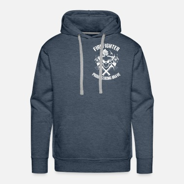 Firefighter Firefighter-Proud Strong Brave T-Shirt - Men's Premium Hoodie