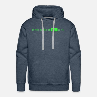 Linux In the middle of evil is vi - Men's Premium Hoodie