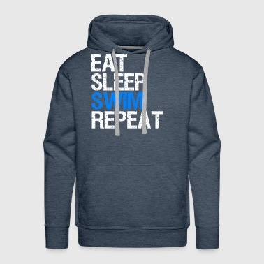 Swim Eat Sleep Swim Repeat Gift Swim Coach. - Men's Premium Hoodie