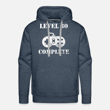 Birthday Level 30 Complete 30th Birthday - Men's Premium Hoodie