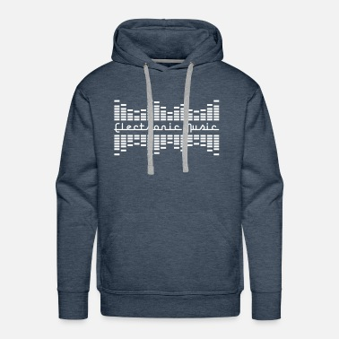 Electronic Music Electronic Music - Lifestyle Dance - Men's Premium Hoodie