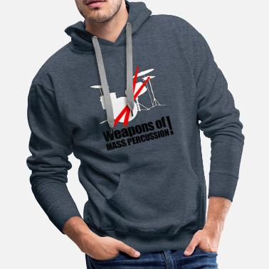 Percussion Weapons of mass Percussion - Men's Premium Hoodie