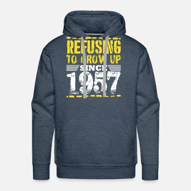 1957 Refusing To Grow Up Since 1957 Vintage Old Is Gold - Men's Premium Hoodie