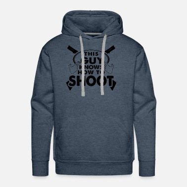 Shooting Shooter Hunter Shoot Present Gift Hobby - Men's Premium Hoodie