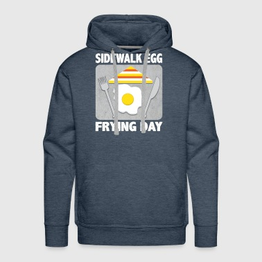 Eat on Sidewalk egg frying day gift - Men's Premium Hoodie